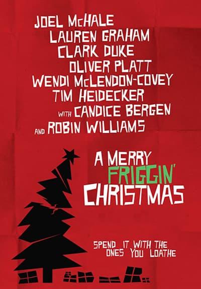 Watch A Merry Friggin Christmas 2014 Free Movies Tubi